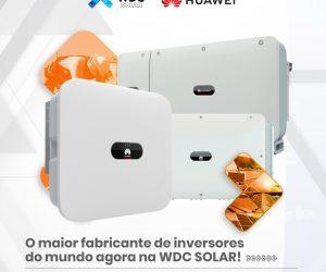 WDC Networks, Huawei e HDT Energy fecham parceria para o mercado brasileiro de energia solar fotovoltaica residencial, comercial e industrial